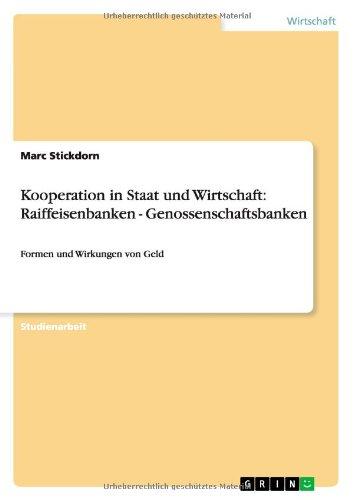 Kooperation in Staat und Wirtschaft: Raiffeisenbanken - Genossenschaftsbanken (German Edition)