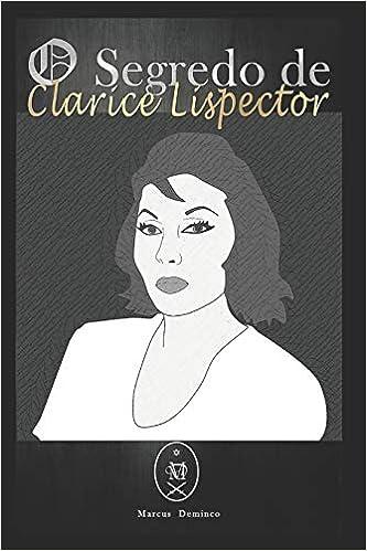 e02d3eac8 O Segredo de Clarice Lispector - 9781719958424 - Livros na Amazon Brasil