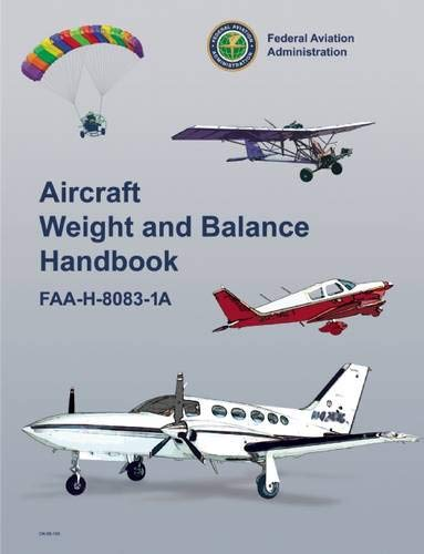 Aircraft Weight and Balance Handbook: FAA-H-8083-1A (FAA...