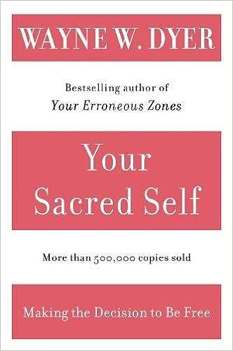 Your Sacred Self: Making the Decision to Be Free: Amazon.es: Dr. Wayne W. Dyer: Libros en idiomas extranjeros