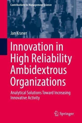 Innovation in High Reliability Ambidextrous Organizations: Analytical Solutions Toward Increasing Innovative Activity