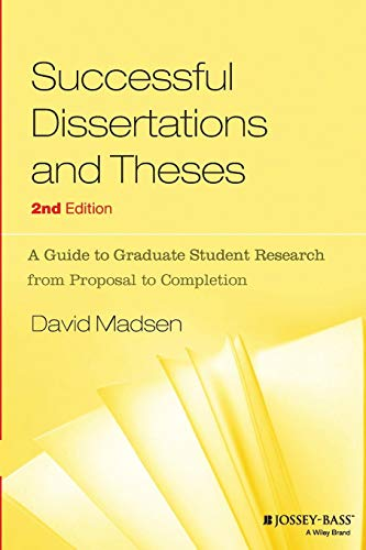 Successful Dissertations and Theses: A Guide to Graduate Student Research from Proposal to Completion, 2nd Edition
