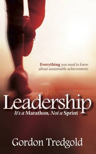 Leadership: It's a Marathon Not a Sprint - Everything You Need to Know about Sustainable Achievements