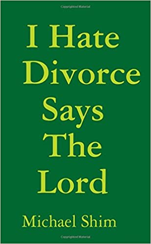 I Hate Divorce Says The Lord: Michael Shim: 9781304836380