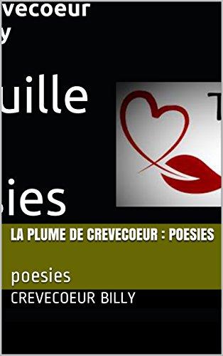 La Plume De CreveCoeur : Poesies: Poesies Tome T. 1 French Edition