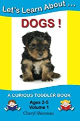 Let's Learn About...Dogs!: A Curious Toddler Book (Volume 1) Paperback