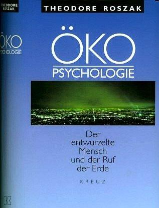 Ökopsychologie - Der entwurzelte Mensch und der Ruf der Erde