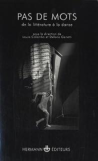 Pas de mots : De la littérature à la danse par Laura Colombo