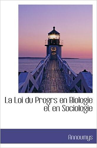 En ligne La Loi du Progrs en Biologie et en Sociologie pdf