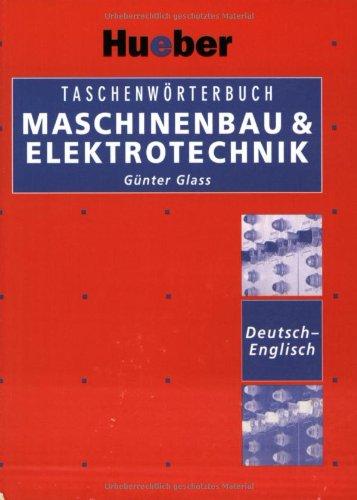 Taschenwörterbuch Maschinenbau & Elektrotechnik Deutsch-Englisch