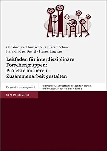 Leitfaden für interdisziplinäre Forschergruppen: Projekte initiieren - Zusammenarbeit gestalten