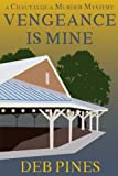 Vengeance Is Mine: A Chautauqua Murder Mystery (Mimi Goldman Chautauqua Murder Mysteries) (Volume 5) by  Deb Pines in stock, buy online here