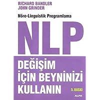 NLP Değişim İçin Beyninizi Kullanın: Nöro-Linguistik Programlama