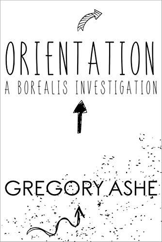 Orientation (Borealis Investigations Book 1)