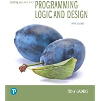 Starting Out with Programming Logic and Design (What's New in Computer Science)