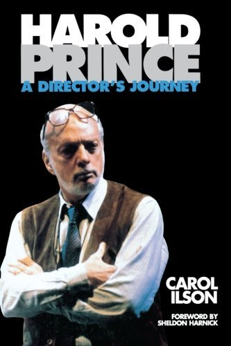 Harold Prince: A Director's Journey by Sheldon Harnick (Foreword), Carol Ilson (1-Nov-2000) Paperback ()
