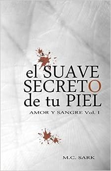 Book El suave secreto de tu piel: Volume 1 (Amor y Sangre)