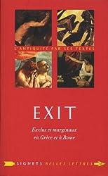 Exit !: Exclus et marginaux en Grèce et à Rome