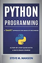 Do you want to discover the most effective method for learning Python Programming language?                                      If YES then this Python Programming Book is definitely for you as it is PURPOSEFULLY crafted to g...