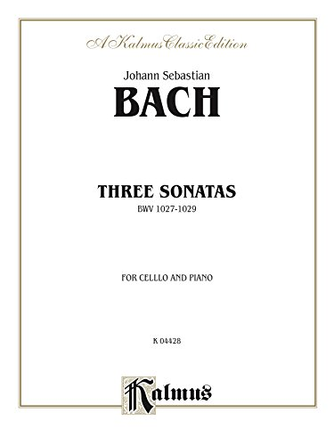 Gamba Sonatas (Three Sonatas for Viola da Gamba, BWV 1027-29: For Cello and Piano (Kalmus Edition))