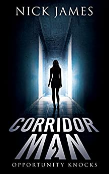 Corridor Man 2: Opportunity Knocks by [James, Nick]