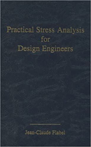 Practical Stress Analysis For Design Engineers Design Analysis Of Aerospace Vehicle Structures Flabel Jean Claude 9780964701403 Amazon Com Books