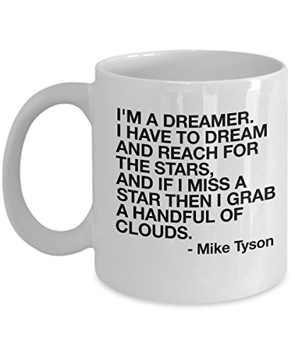 Costume Tattoo Mike Tyson (I'm a Dreamer - Mike Tyson Inspirational Boxing Icon Coffee Mug | Tea Cup Best Gift for Fans, Men, Women, Teens and Kids 11 Oz)