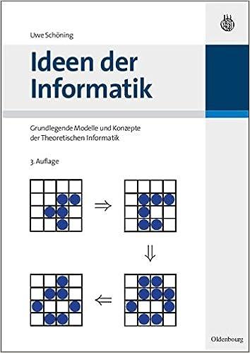 Lieblich Ideen Der Informatik: Grundlegende Modelle Und Konzepte Der Theoretischen  Informatik: Grundlegende Modelle Und Konzepte Der Theoretischen Informatik  (German ...