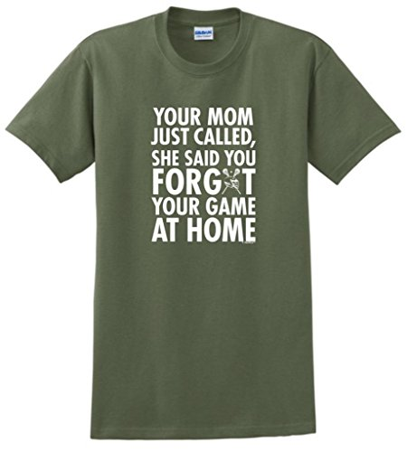 Your Mom Called You Forgot Your Game Lacrosse T-Shirt 3XL Military Green ()