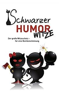 Schwarzer Humor Der Grosse Zitatenschatz Scharfzungig Boshaft