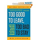 img - for Too Good to Leave&Too Bad to Stay...Excellent series,Mira Kirshenbaum book / textbook / text book