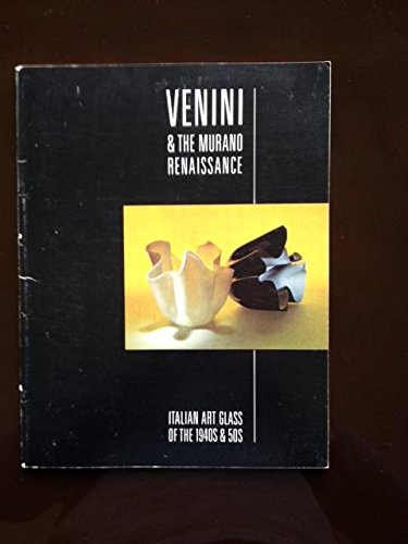 Venini and the Murano Renaissance: Italian Art Glass of the 1940's and 50's