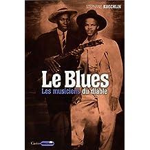 Blues (Le): Musiciens du diable (Les)