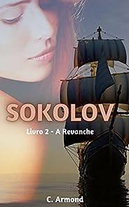 Sokolov: A Revanche - Livro 2