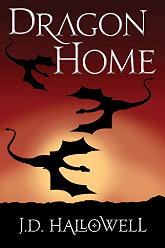 Dragon Home (The Legion of Riders Book 1) by [Hallowell, J.D.]