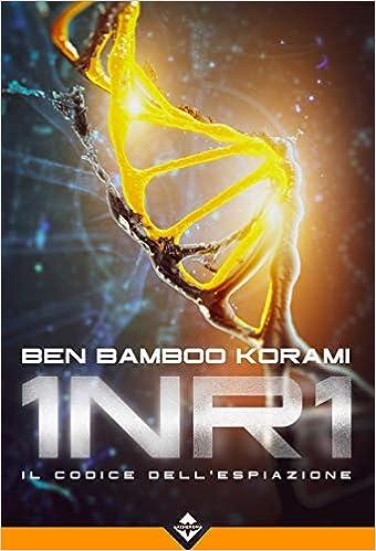 Amazon.it: 1NR1. Il codice dell'espiazione - Ben Bamboo Korami - Libri