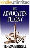 The Advocate's Felony (The Advocate Series Book 6)
