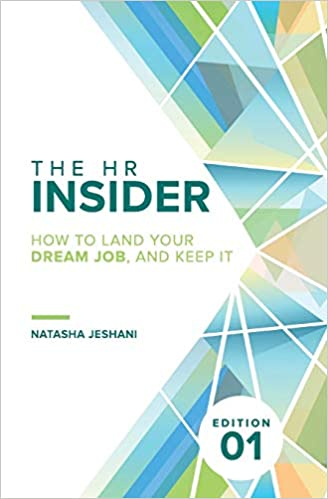 The HR Insider: How to Land Your Dream Job, and Keep It!
