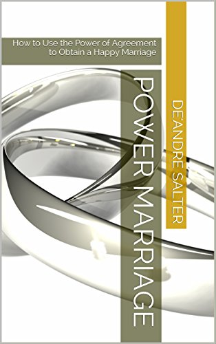 Power Marriage How To Use The Power Of Agreement To Obtain A Happy