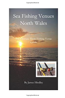 Sea Fishing Venues North Wales North Wales Volume 1 from CreateSpace Independent Publishing Platform