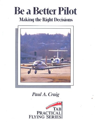Be A Better Pilot  Making The Right Decisions  Practical Flying