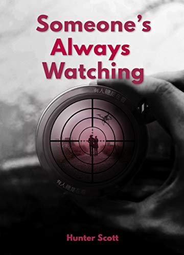 Someone's Always Watching by [Scott, Hunter]