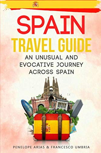 41g5qpKy QL - Spain Travel Guide: an Unusual and Evocative Journey Across Spain