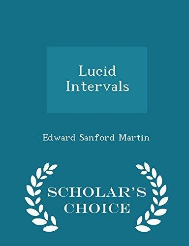 Lucid Intervals - Scholar's Choice Edition by Edward Sanford Martin (2015-02-18)