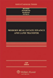 Modern Real Estate Finance and Land Transfer: A Transactional Approach (Aspen Casebook Series)