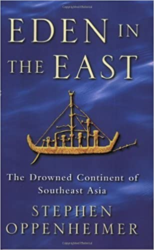 Book Eden in the East: The Drowned Continent of Southeast Asia by Stephen Oppenheimer (1999-07-01)