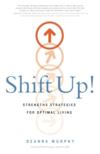 Shift Up!: Strengths Strategies for Optimal Living