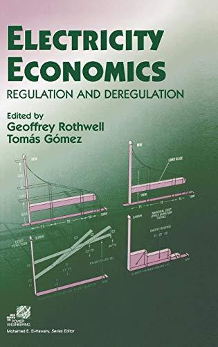- Electricity Economics: Regulation and Deregulation