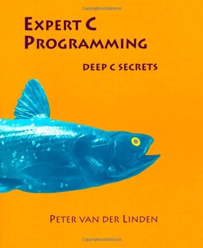 Expert C Programming: Deep C Secrets by Prentice Hall