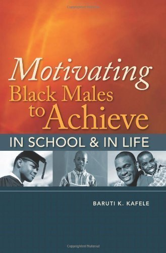 Motivating Black Males to Achieve in School & in Life by Kafele, Baruti K. published by Association for Supervision & Curriculum Deve (2009)